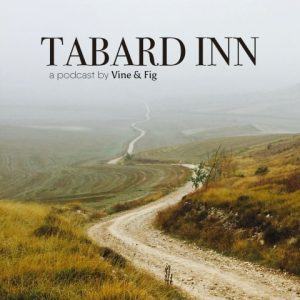 Tabard Inn - a podcast by Vine & Fig - cover